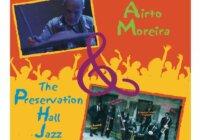 Resurrection! Airto Moreira and the Preservation Hall Jazz Band